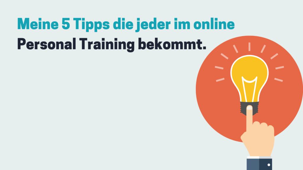 Meine 5 Tipps die jeder im online Personal Training bekommt