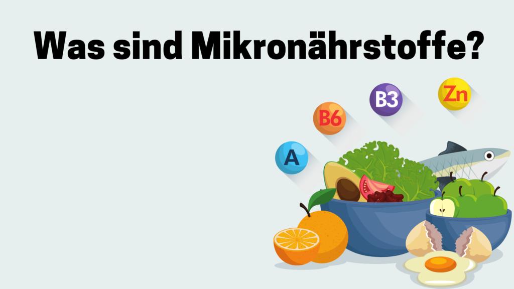 Was sind Mikronährstoffe?