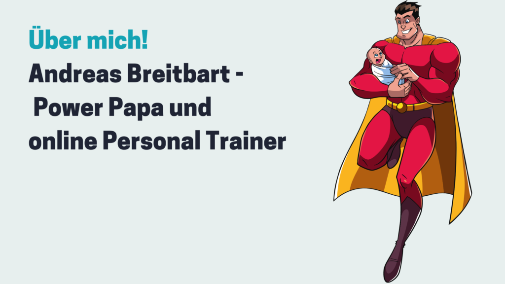 Andreas Breitbart - Power Papa und online Personal Trainer und Coach